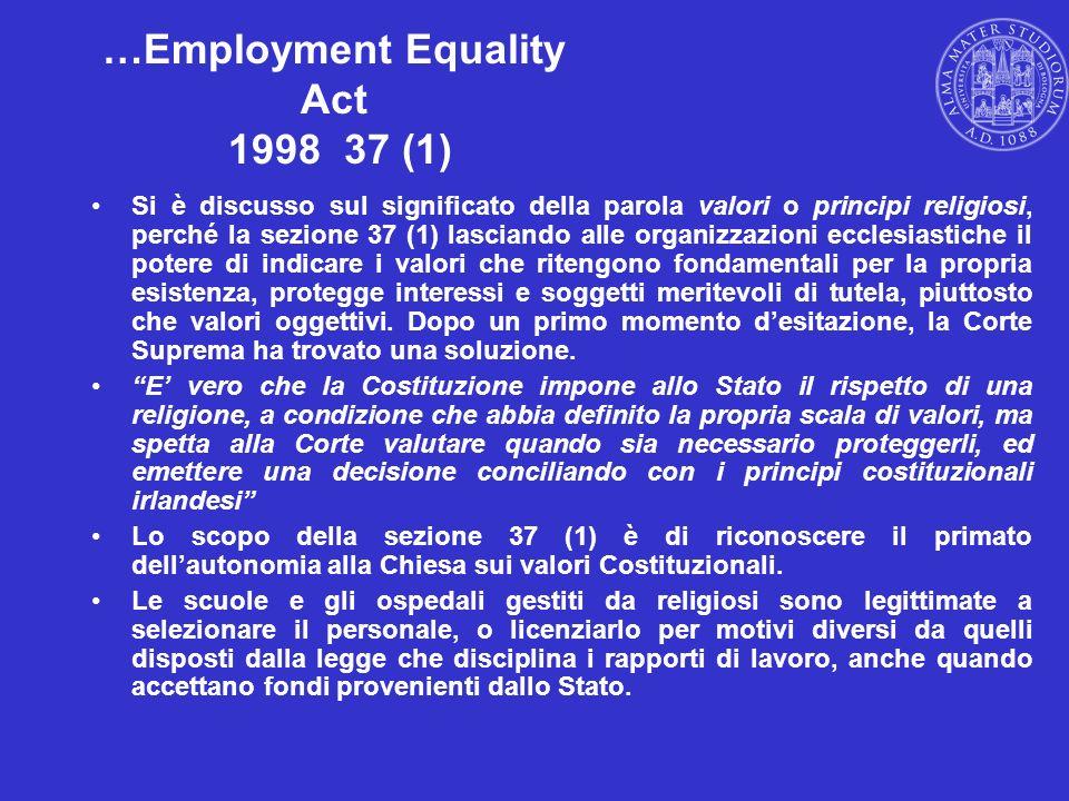 …Employment Equality Act 1998 37 (1) Si è discusso sul significato della parola valori o principi religiosi, perché la sezione 37 (1) lasciando alle o