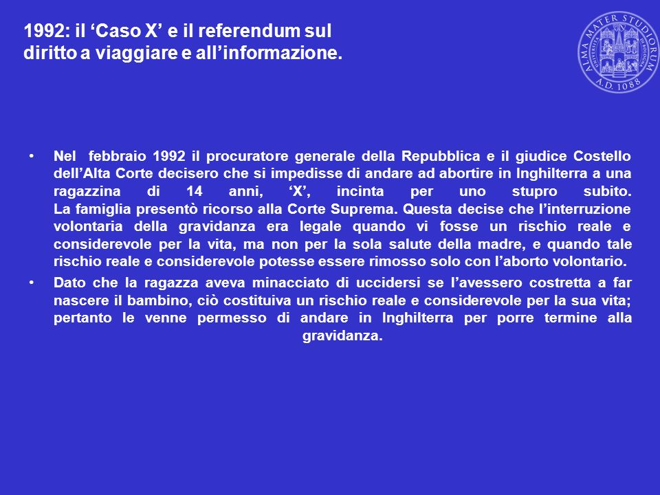 1992: il Caso X e il referendum sul diritto a viaggiare e allinformazione. Nel febbraio 1992 il procuratore generale della Repubblica e il giudice Cos