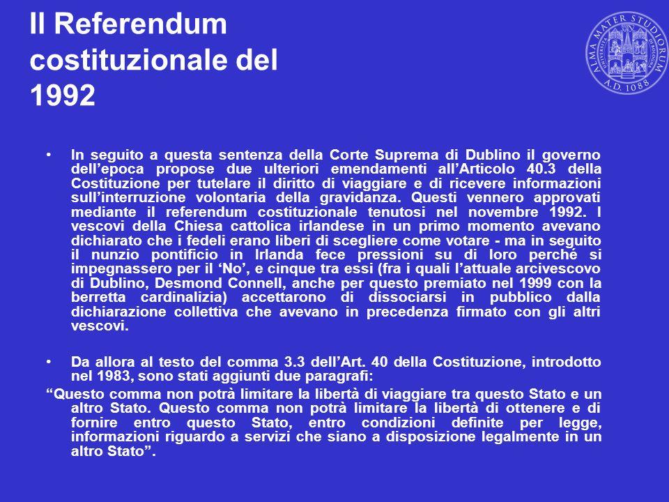 Il Referendum costituzionale del 1992 In seguito a questa sentenza della Corte Suprema di Dublino il governo dellepoca propose due ulteriori emendamen