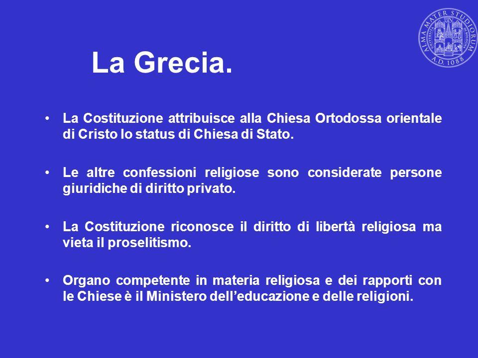 La Grecia. La Costituzione attribuisce alla Chiesa Ortodossa orientale di Cristo lo status di Chiesa di Stato. Le altre confessioni religiose sono con