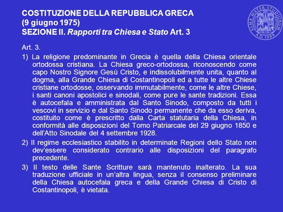 COSTITUZIONE DELLA REPUBBLICA GRECA (9 giugno 1975) SEZIONE II. Rapporti tra Chiesa e Stato Art. 3 Art. 3. 1) La religione predominante in Grecia è qu