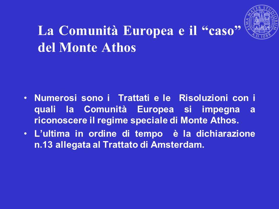 La Comunità Europea e il caso del Monte Athos Numerosi sono i Trattati e le Risoluzioni con i quali la Comunità Europea si impegna a riconoscere il re