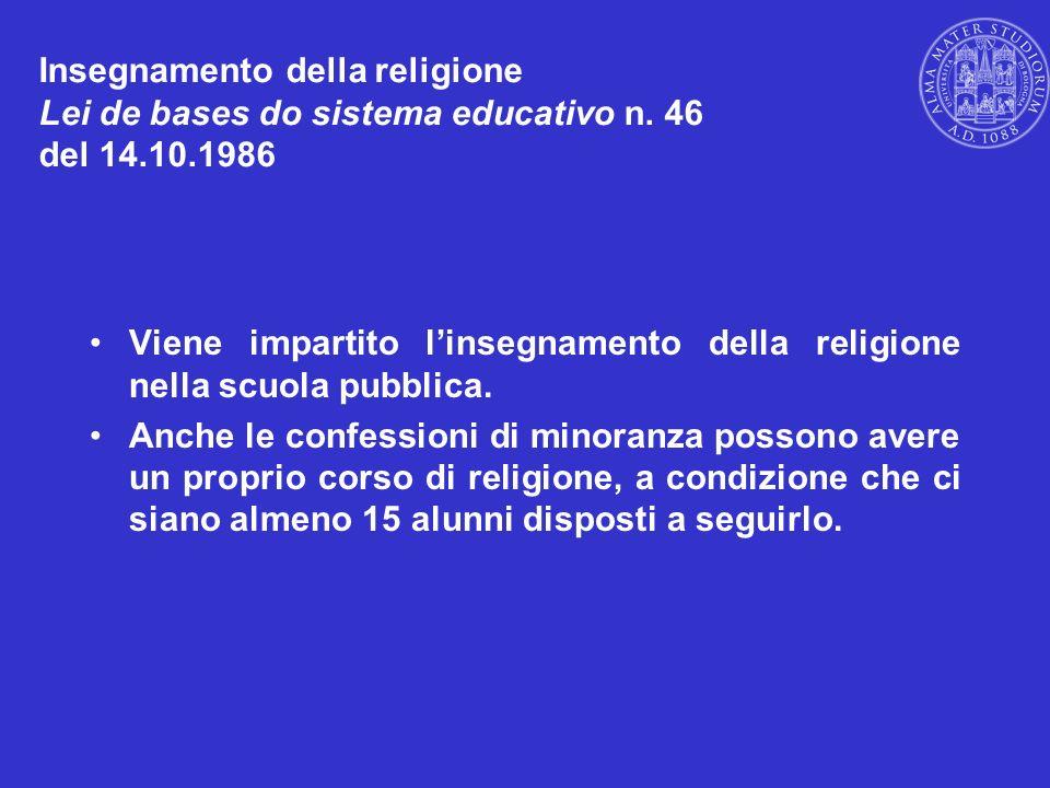 Viene impartito linsegnamento della religione nella scuola pubblica. Anche le confessioni di minoranza possono avere un proprio corso di religione, a