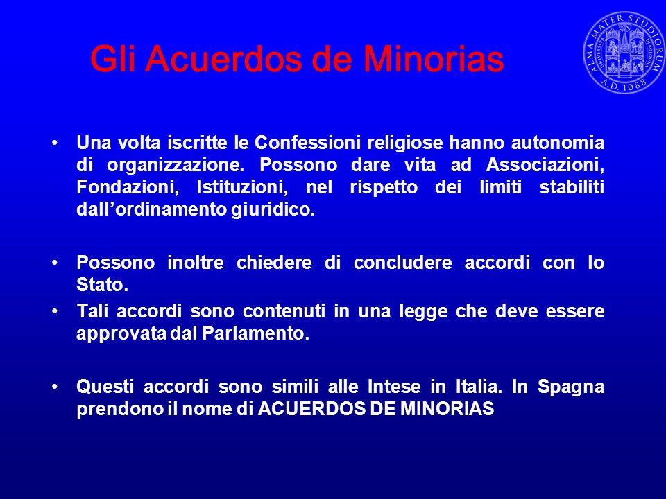 Gli Acuerdos de Minorias Una volta iscritte le Confessioni religiose hanno autonomia di organizzazione. Possono dare vita ad Associazioni, Fondazioni,