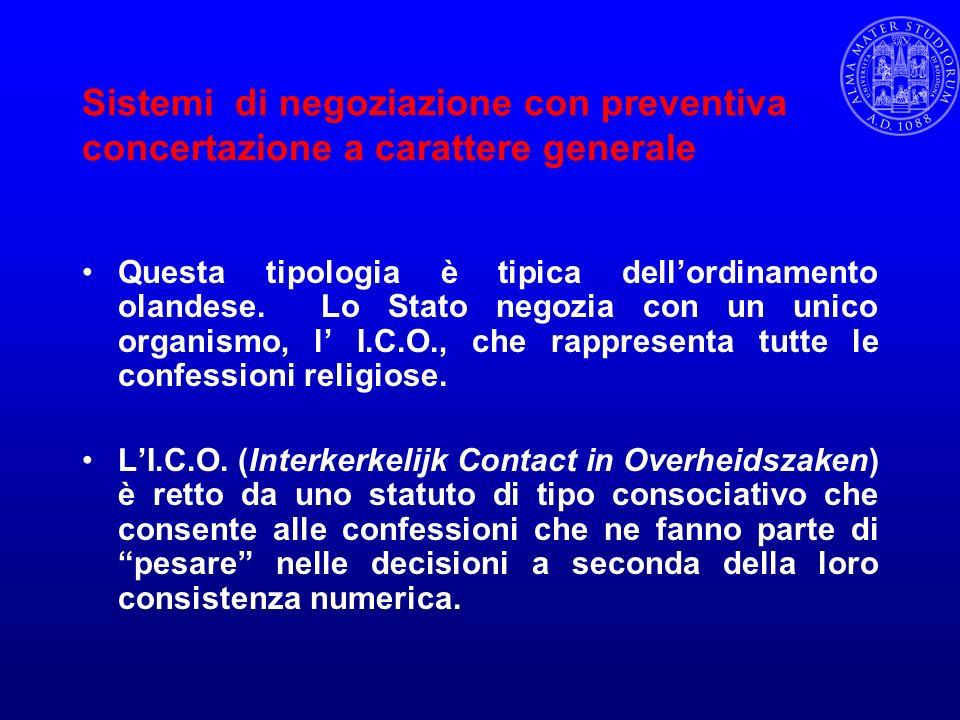 Sistemi a legislazione negoziata Lordinamento distingue tra culti riconosciuti e culti non riconosciuti ( es.