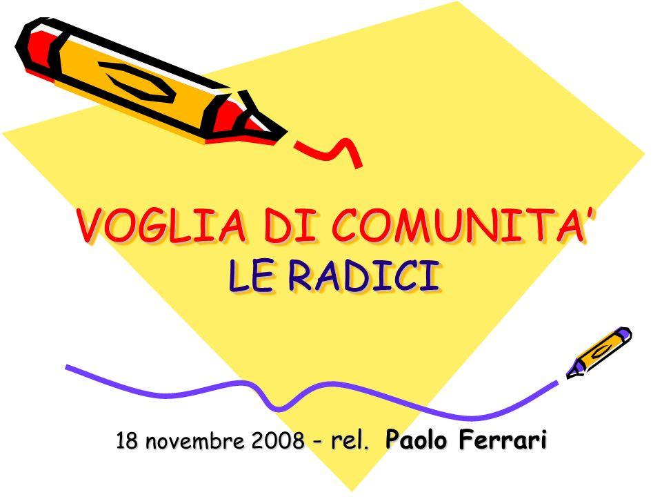 VOGLIA DI COMUNITA LE RADICI 18 novembre 2008 - rel. Paolo Ferrari
