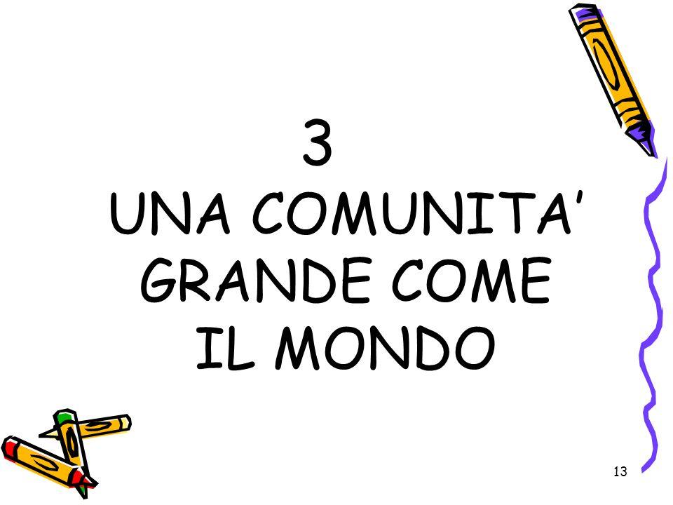 13 3 UNA COMUNITA GRANDE COME IL MONDO
