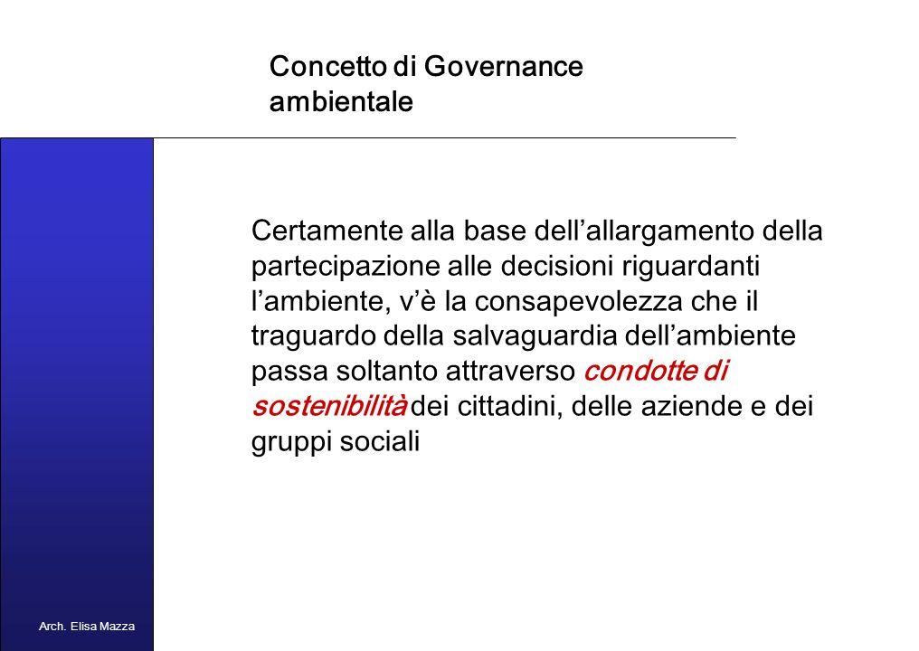 MANCUSO 2005 Concetto di Governance ambientale La governance ambientale va intesa come la progressiva democratizzazione dei processi decisionali nella materia ambientale.