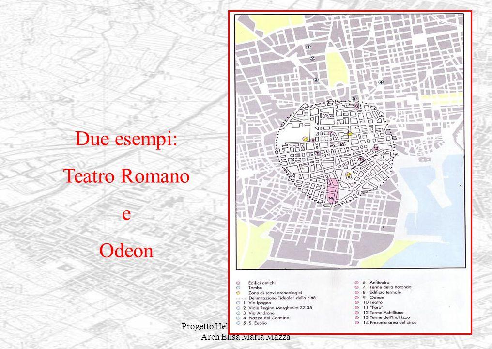 Progetto Helianthus II - Modulo 8 - Arch Elisa Maria Mazza 24 Due esempi: Teatro Romano e Odeon