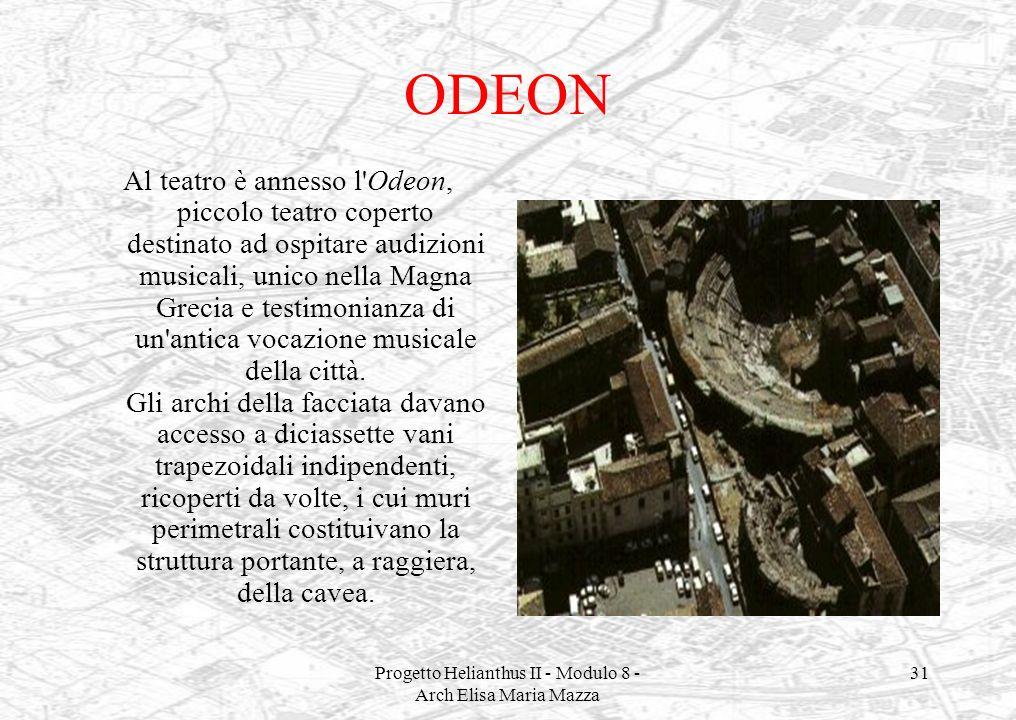 Progetto Helianthus II - Modulo 8 - Arch Elisa Maria Mazza 31 ODEON Al teatro è annesso l'Odeon, piccolo teatro coperto destinato ad ospitare audizion