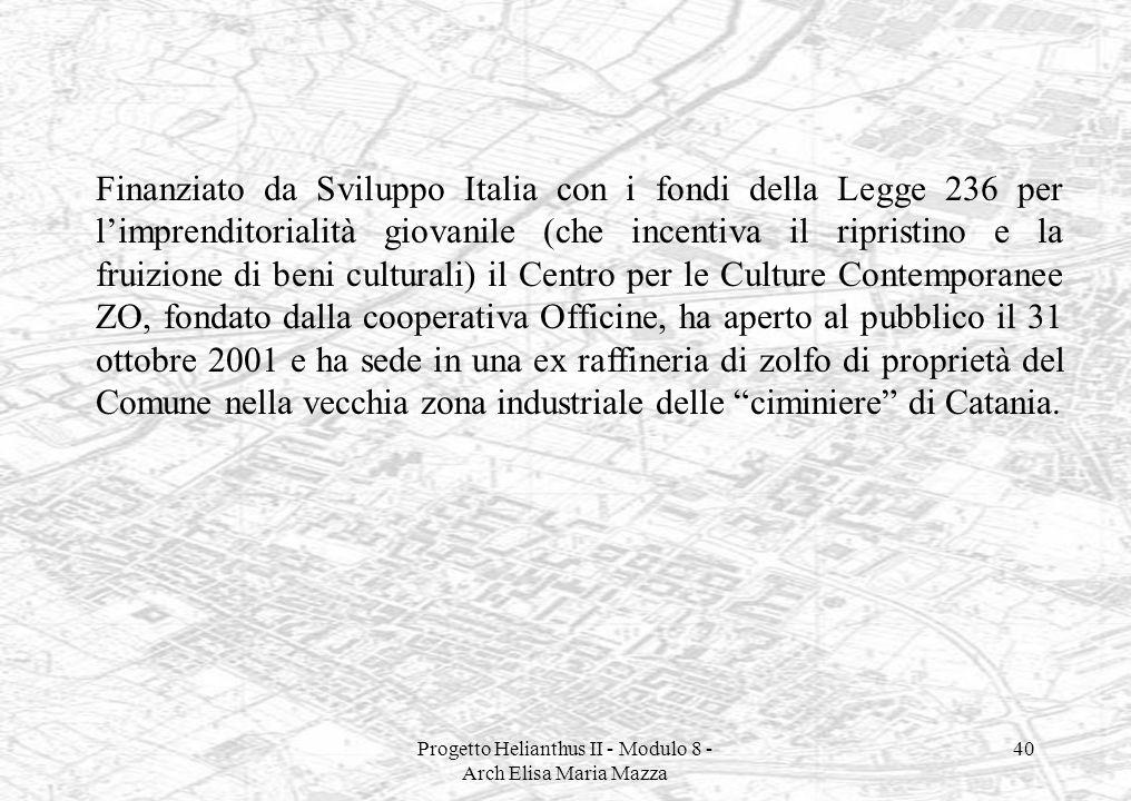 Progetto Helianthus II - Modulo 8 - Arch Elisa Maria Mazza 40 Finanziato da Sviluppo Italia con i fondi della Legge 236 per limprenditorialità giovani
