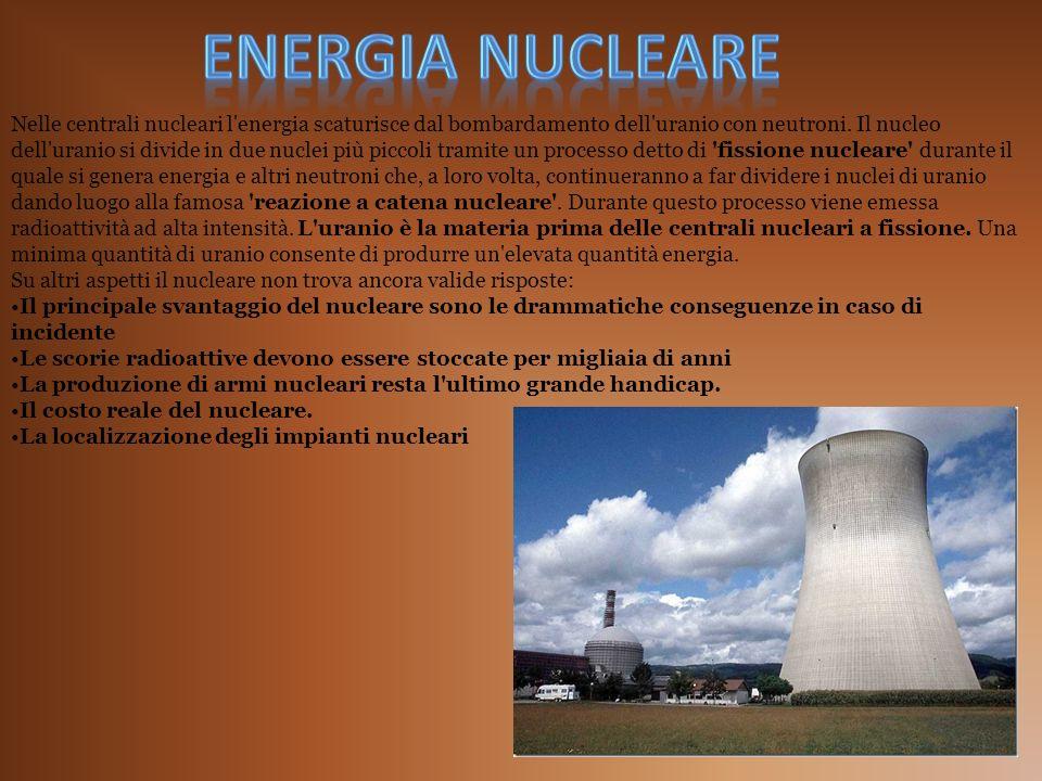 Nelle centrali nucleari l'energia scaturisce dal bombardamento dell'uranio con neutroni. Il nucleo dell'uranio si divide in due nuclei più piccoli tra