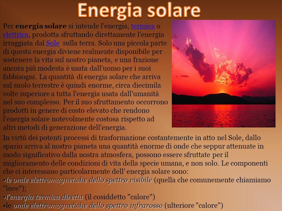 Per energia solare si intende l'energia, termica o elettrica, prodotta sfruttando direttamente l'energia irraggiata dal Sole sulla terra. Solo una pic