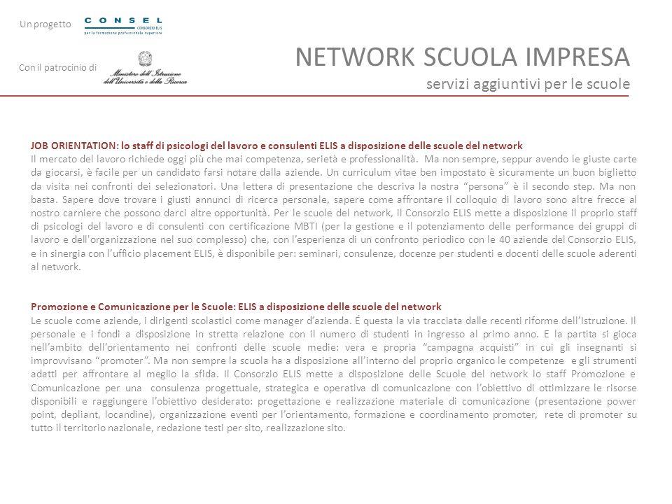 NETWORK SCUOLA IMPRESA servizi aggiuntivi per le scuole JOB ORIENTATION: lo staff di psicologi del lavoro e consulenti ELIS a disposizione delle scuol
