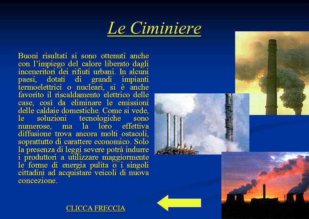 Le Ciminiere Buoni risultati si sono ottenuti anche con limpiego del calore liberato dagli inceneritori dei rifiuti urbani.