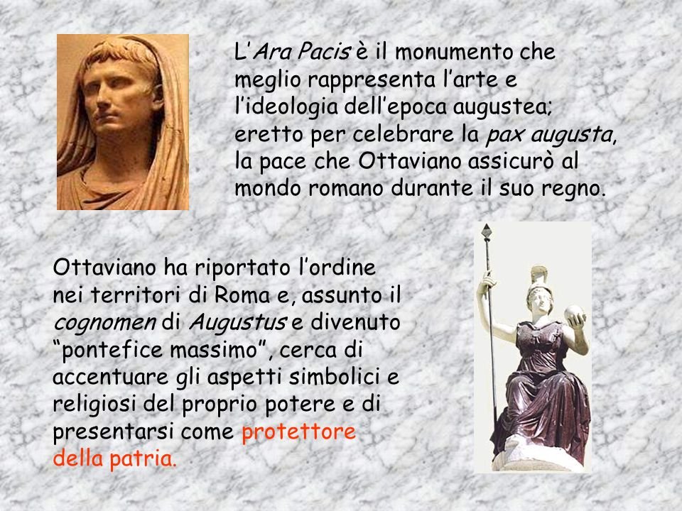 Consacrata nel 9 a.C., lAra Pacis è un altare di marmo, circondato da un recinto quasi quadrato con due porte. È un gioiello artistico, sia per le sue