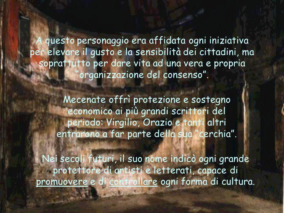Augusto era fermamente convinto del valore e dellimportanza dellarte quale mezzo per lelevazione morale e leducazione politica del popolo. Per questo