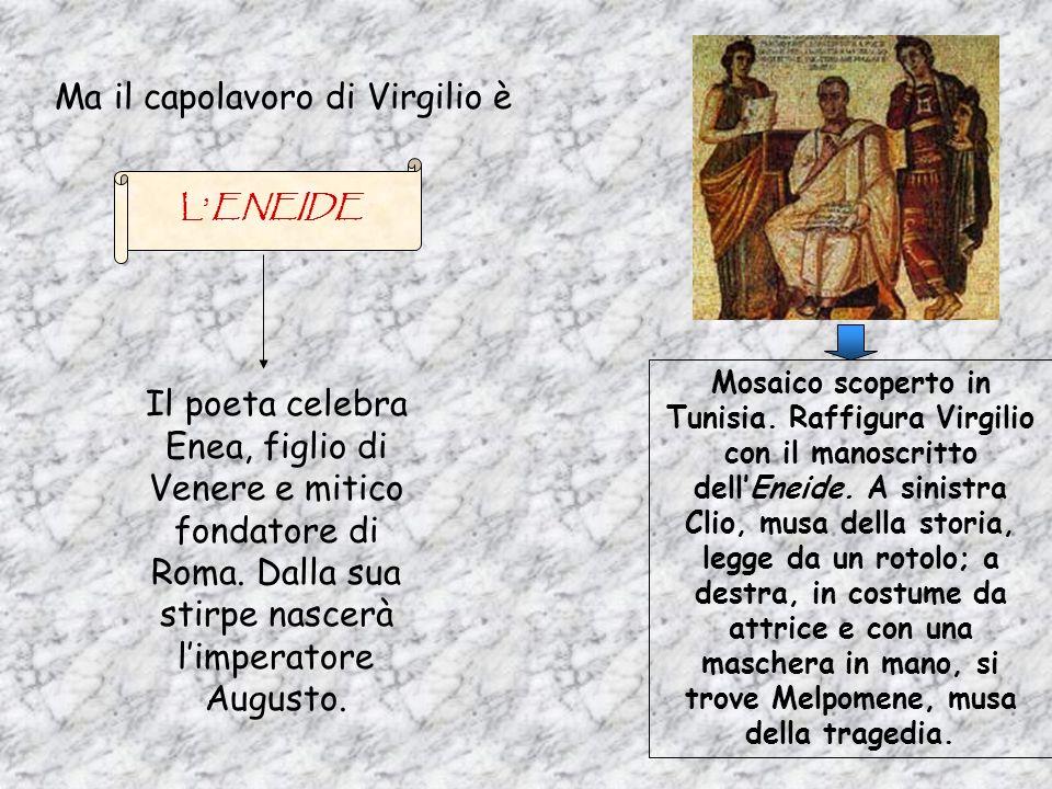 BUCOLICHE GEORGICHE Sono 10 ecloghe, in cui Virgilio canta con nostalgia la vita felice della campagna. Nella IV, il poeta preannuncia lavvento di un