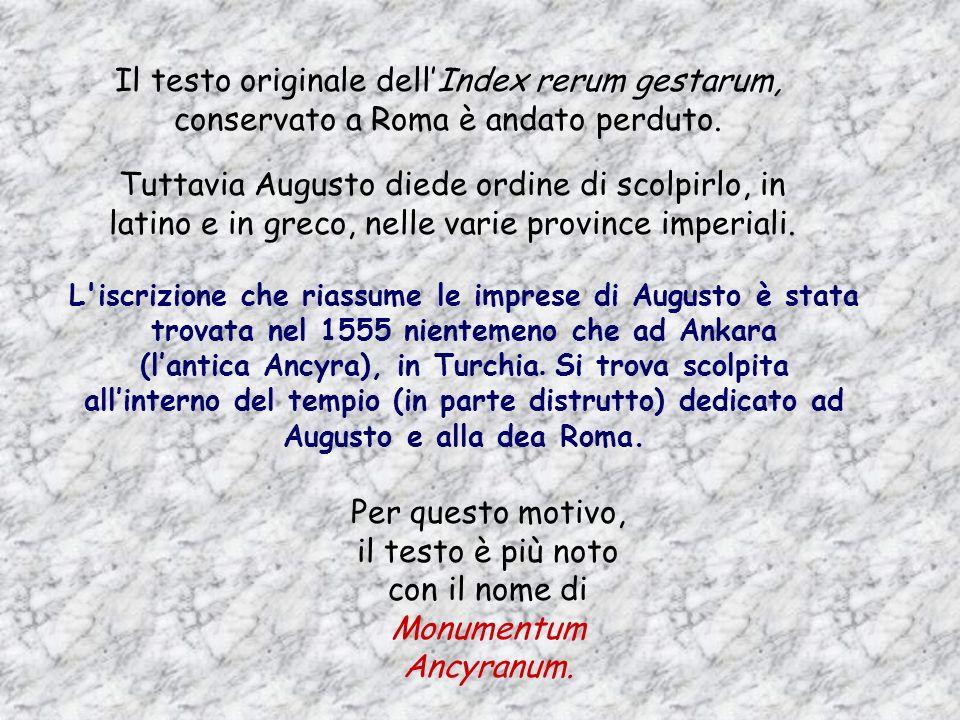 Augusto morì a Nola, a 76 anni, il 19 del mese sestile (dal suo nome chiamato agosto) nel 14 d.C. Prima di morire, consegnò alle Vestali un testamento