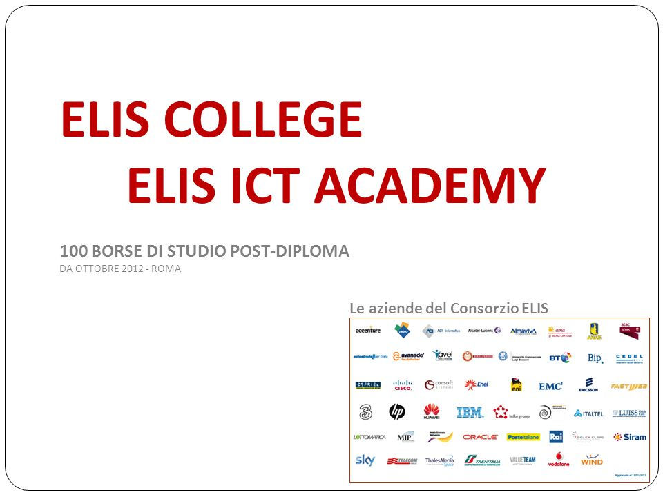 I Vocational Master di ELIS ICT Academy Specializzazione in: Mobile Application (Android, BlackBerry, iPhone/iPad) Web Application Cloud Platform.