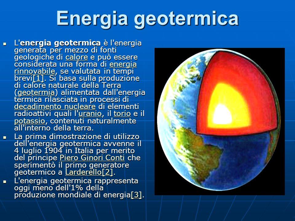 Energia geotermica L energia geotermica è l energia generata per mezzo di fonti geologiche di calore e può essere considerata una forma di energia rinnovabile, se valutata in tempi brevi[1].