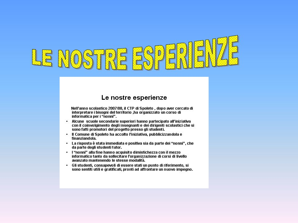 STUDENTI DI SCUOLA SECONDARIA SUPERIORE DIVENTANO TUTOR DI OGNI PARTECIPANTE.