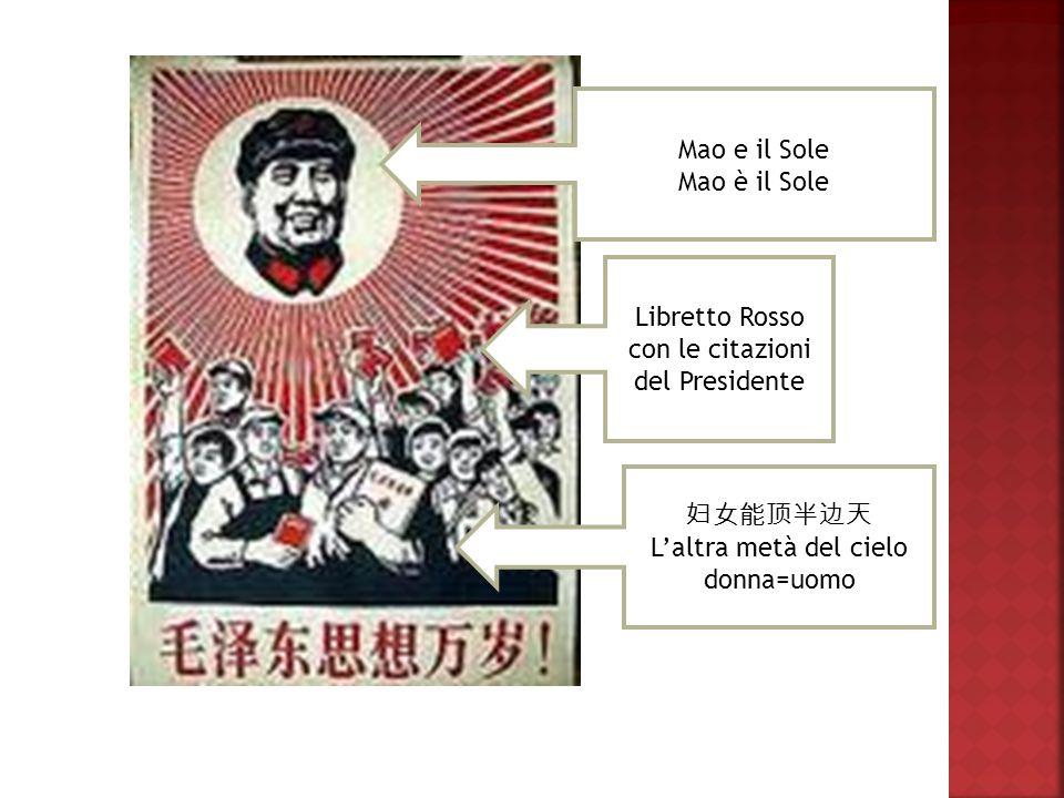 Mao e il Sole Mao è il Sole Libretto Rosso con le citazioni del Presidente Laltra metà del cielo donna=uomo