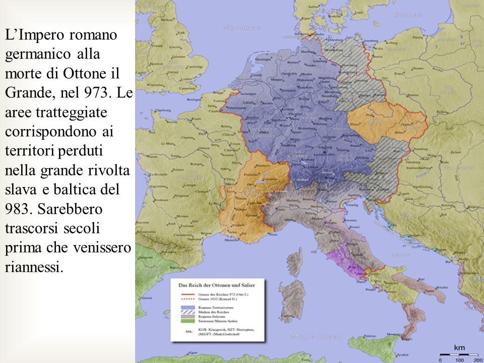 LImpero romano germanico alla morte di Ottone il Grande, nel 973. Le aree tratteggiate corrispondono ai territori perduti nella grande rivolta slava e