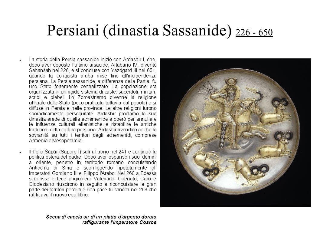 Persiani (dinastia Sassanide) 226 - 650 La storia della Persia sassanide iniziò con Ardashir I, che, dopo aver deposto l'ultimo arsacide, Artabano IV,