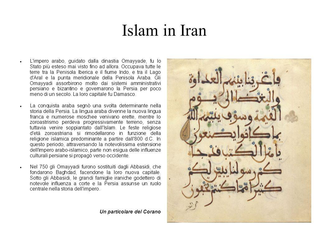 Islam in Iran L'impero arabo, guidato dalla dinastia Omayyade, fu lo Stato più esteso mai visto fino ad allora. Occupava tutte le terre tra la Penisol