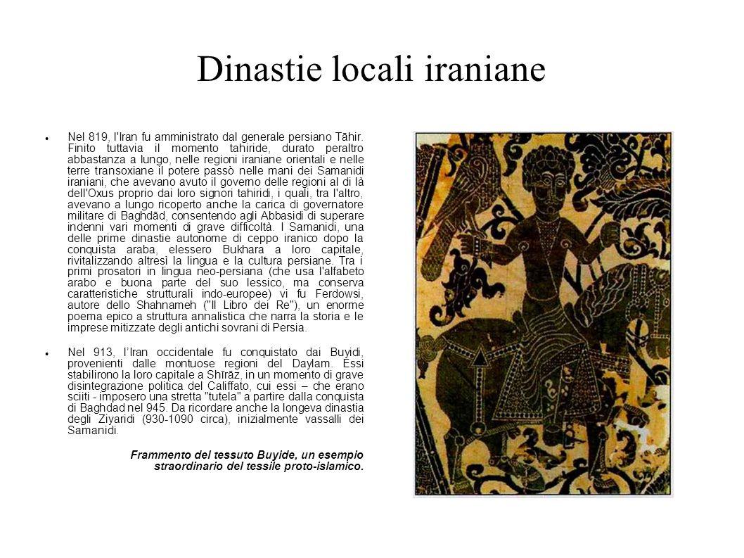Dinastie locali iraniane Nel 819, l'Iran fu amministrato dal generale persiano Tāhir. Finito tuttavia il momento tahiride, durato peraltro abbastanza