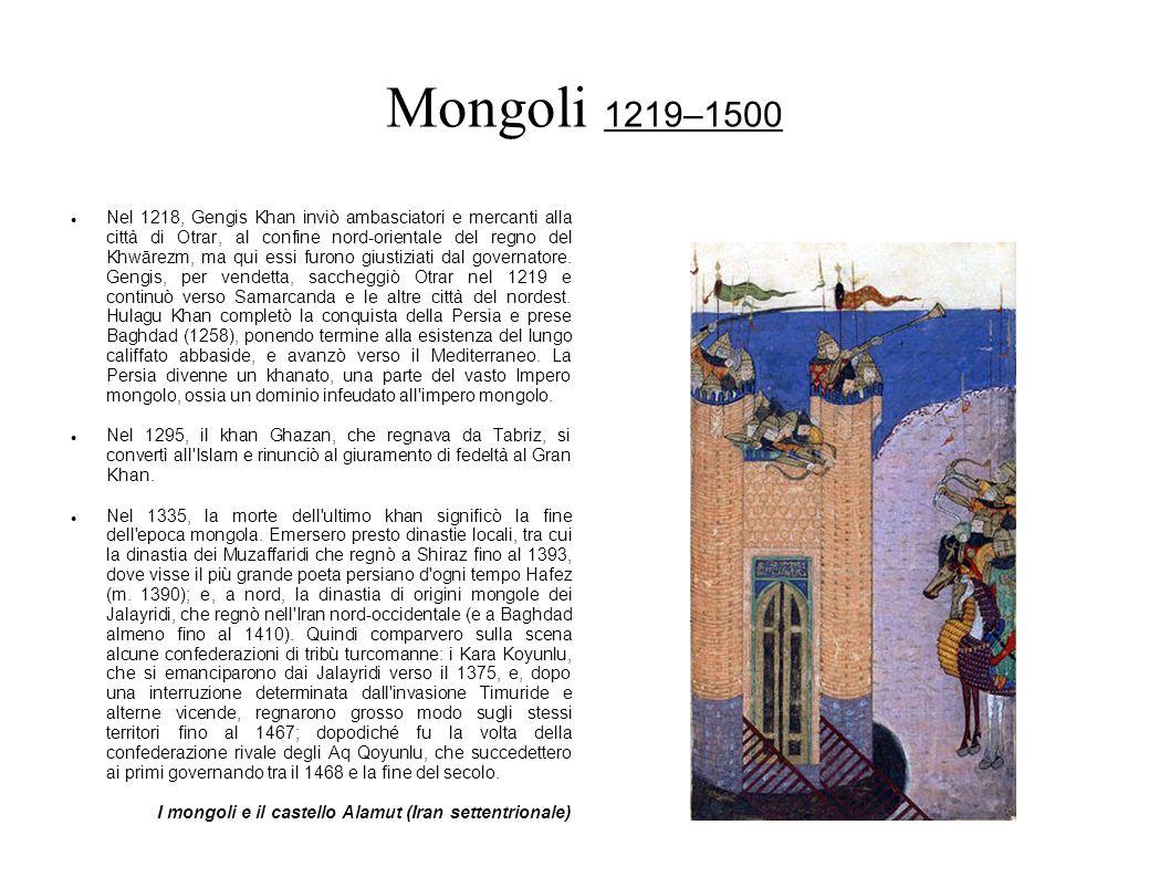 Mongoli 1219–1500 Nel 1218, Gengis Khan inviò ambasciatori e mercanti alla città di Otrar, al confine nord-orientale del regno del Khwārezm, ma qui es