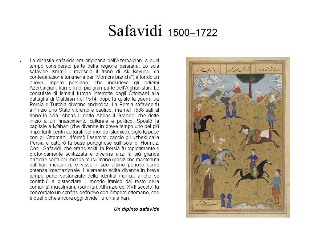 Safavidi 1500–1722 La dinastia safavide era originaria dell'Azerbaigian, a quel tempo considerato parte della regione persiana. Lo scià safavide Ismā