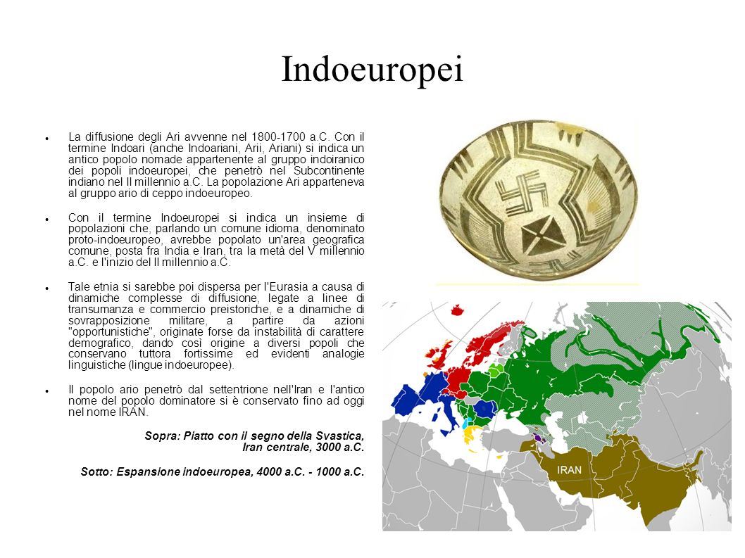 Indoeuropei La diffusione degli Ari avvenne nel 1800-1700 a.C. Con il termine Indoari (anche Indoariani, Arii, Ariani) si indica un antico popolo noma