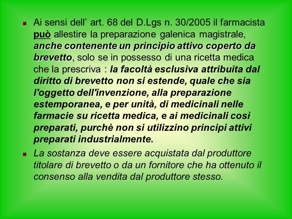 anche contenente un principio attivo coperto da brevetto Ai sensi dell art. 68 del D.Lgs n. 30/2005 il farmacista può allestire la preparazione galeni