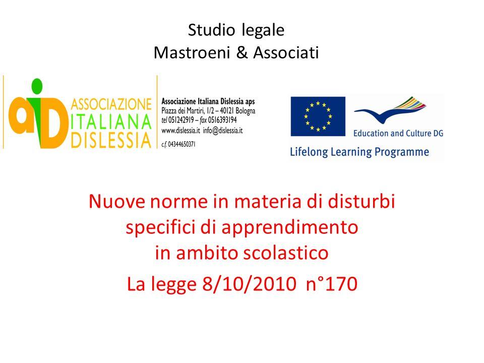 Studio legale Mastroeni & Associati Nuove norme in materia di disturbi specifici di apprendimento in ambito scolastico La legge 8/10/2010 n°170