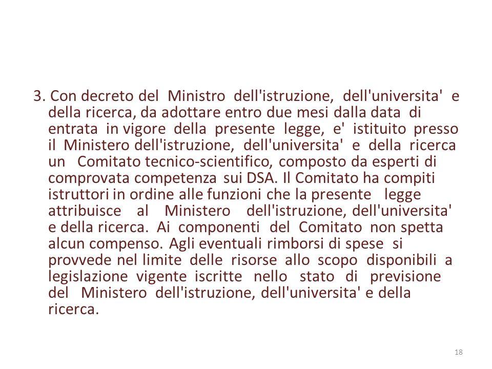 3. Con decreto del Ministro dell'istruzione, dell'universita' e della ricerca, da adottare entro due mesi dalla data di entrata in vigore della presen