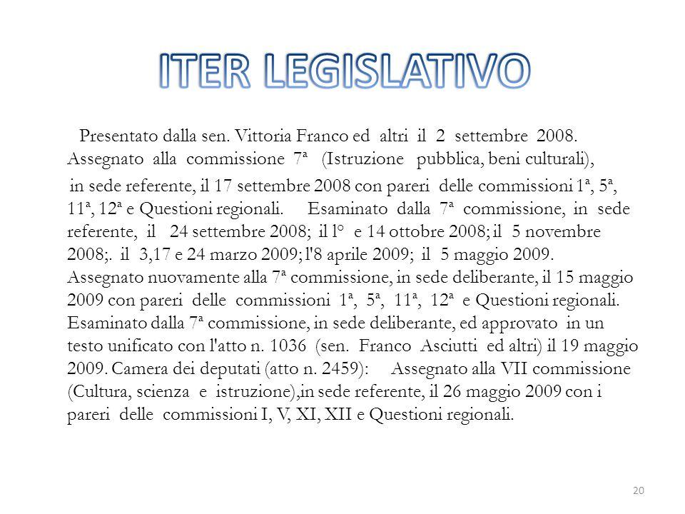 Presentato dalla sen.Vittoria Franco ed altri il 2 settembre 2008.