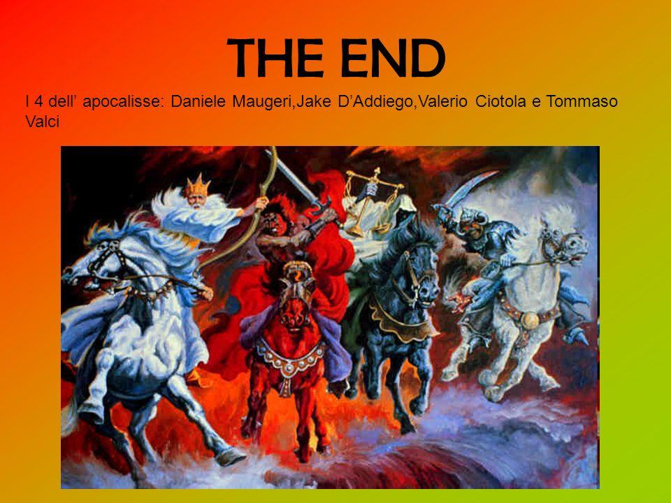 THE END I 4 dell apocalisse: Daniele Maugeri,Jake DAddiego,Valerio Ciotola e Tommaso Valci
