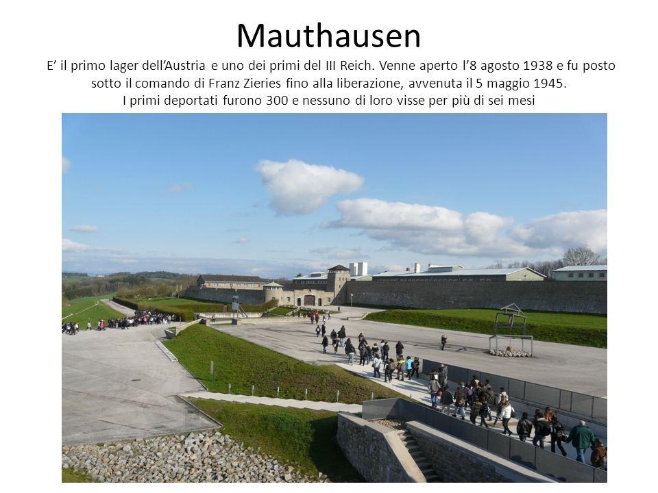 Mauthausen E il primo lager dellAustria e uno dei primi del III Reich. Venne aperto l8 agosto 1938 e fu posto sotto il comando di Franz Zieries fino a
