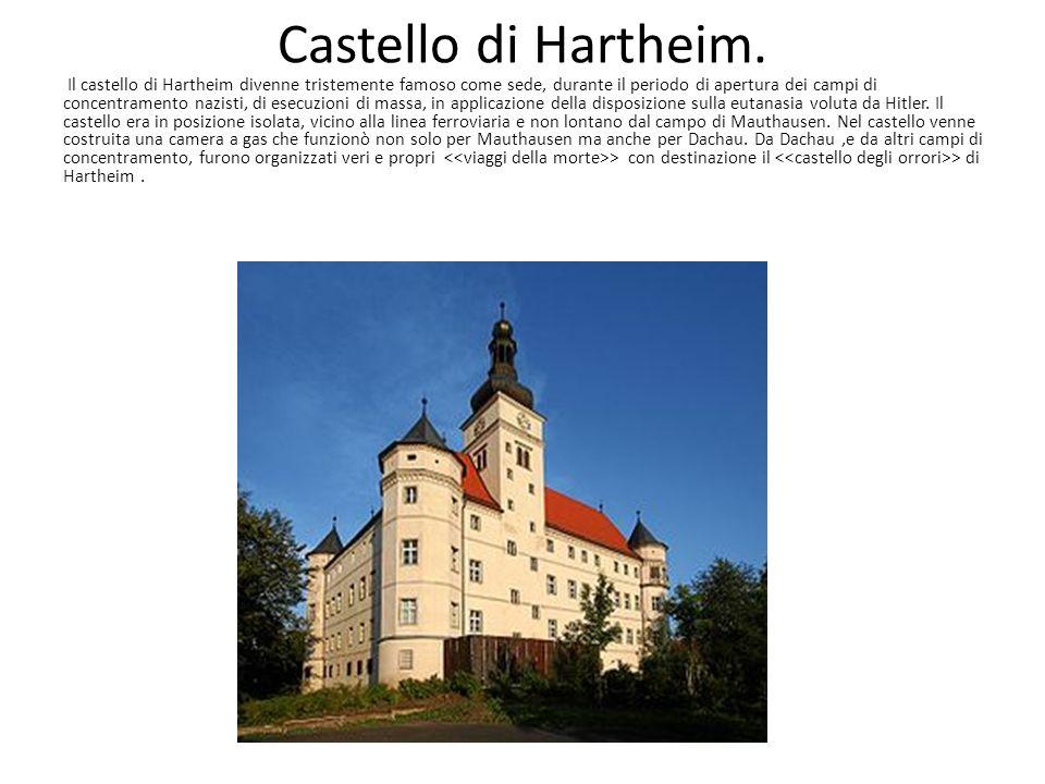 Castello di Hartheim. Il castello di Hartheim divenne tristemente famoso come sede, durante il periodo di apertura dei campi di concentramento nazisti