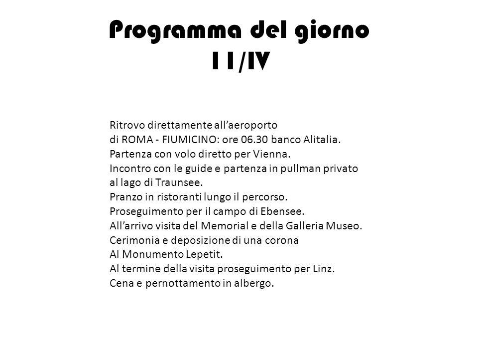Programma del giorno 11/IV Ritrovo direttamente allaeroporto di ROMA - FIUMICINO: ore 06.30 banco Alitalia. Partenza con volo diretto per Vienna. Inco
