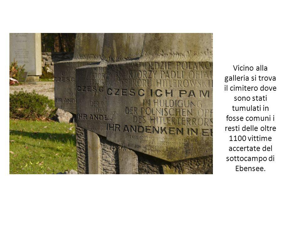 Vicino alla galleria si trova il cimitero dove sono stati tumulati in fosse comuni i resti delle oltre 1100 vittime accertate del sottocampo di Ebense