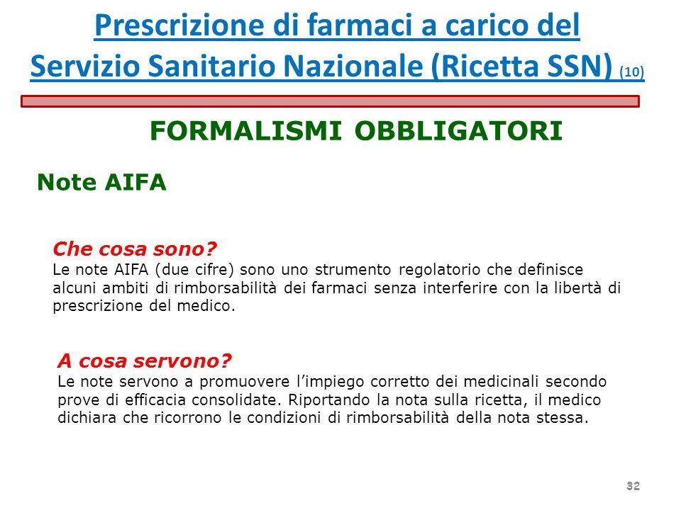 Note AIFA FORMALISMI OBBLIGATORI Che cosa sono? Le note AIFA (due cifre) sono uno strumento regolatorio che definisce alcuni ambiti di rimborsabilità