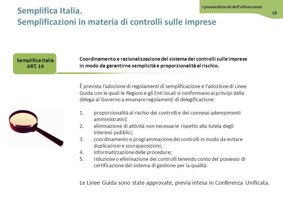 Semplifica Italia. Semplificazioni in materia di controlli sulle imprese È prevista ladozione di regolamenti di semplificazione e ladozione di Linee G