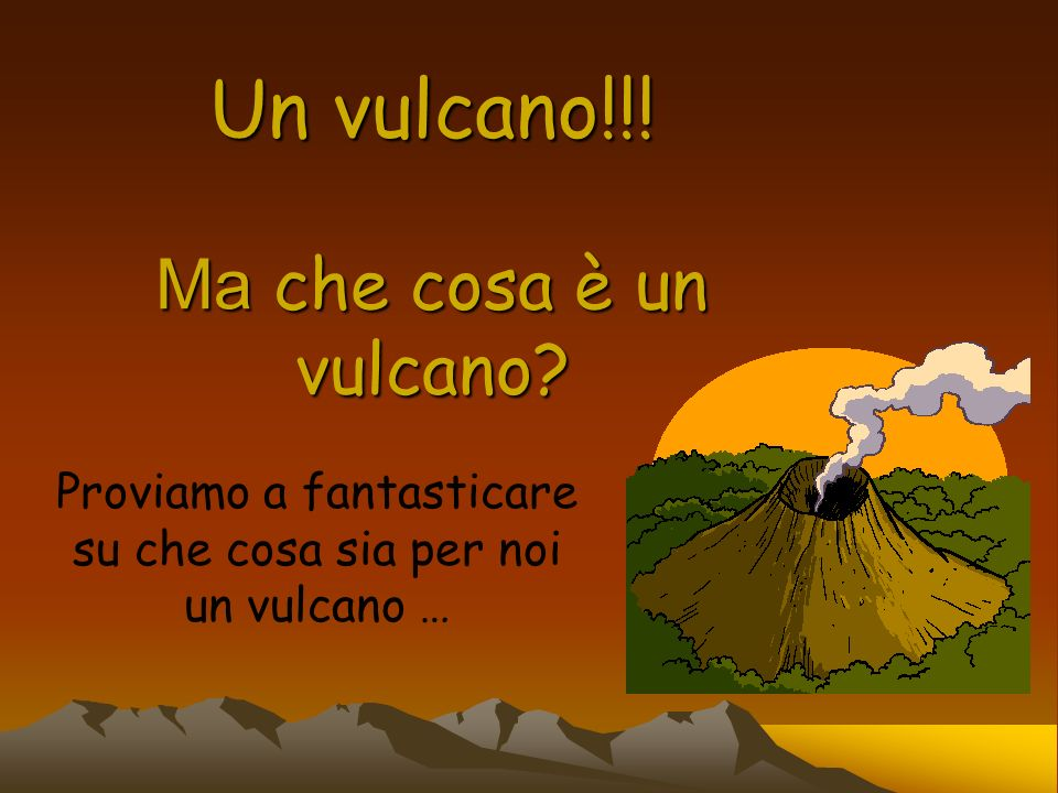 Un vulcano è una spaccatura della terra che si crea attraverso una ERUZIONE Dalla spaccatura, che si chiama CRATERE, sale sulla terra materiale fluido, roccioso, acquoso ad altissima temperatura.