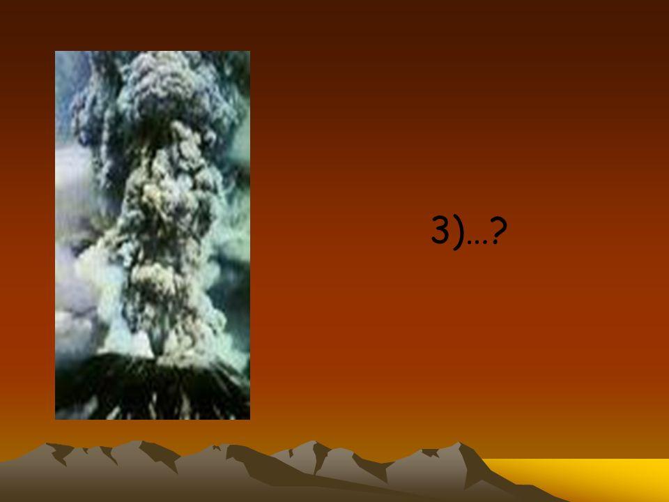 1)lava 2)ceneri e lapilli 3)gas e vapore acqueo