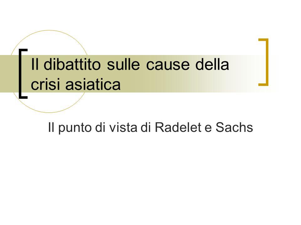 Il dibattito sulle cause della crisi asiatica Il punto di vista di Radelet e Sachs