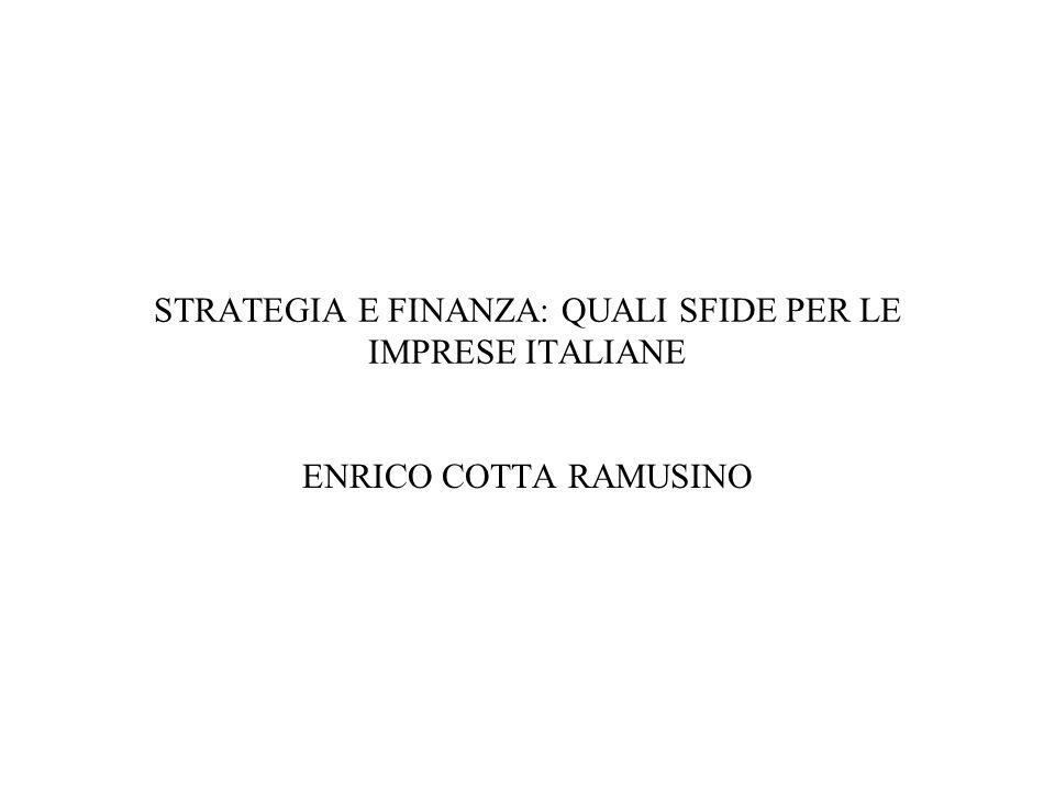 STRATEGIA E FINANZA: QUALI SFIDE PER LE IMPRESE ITALIANE ENRICO COTTA RAMUSINO