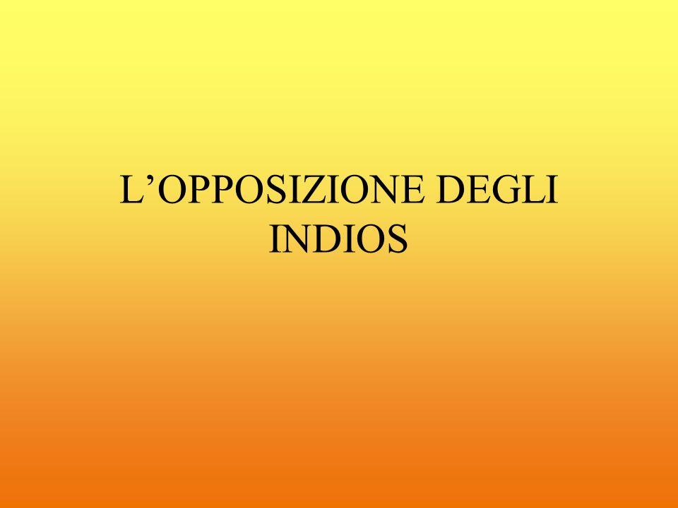 AREA storica TITOLO Lopposizione degli Indios AUTORI Emanuela Tiboni, LIVELLO INTERLINGUA A2/B1 RIVOLTO A: secondaria di primo e secondo grado REALIZZ